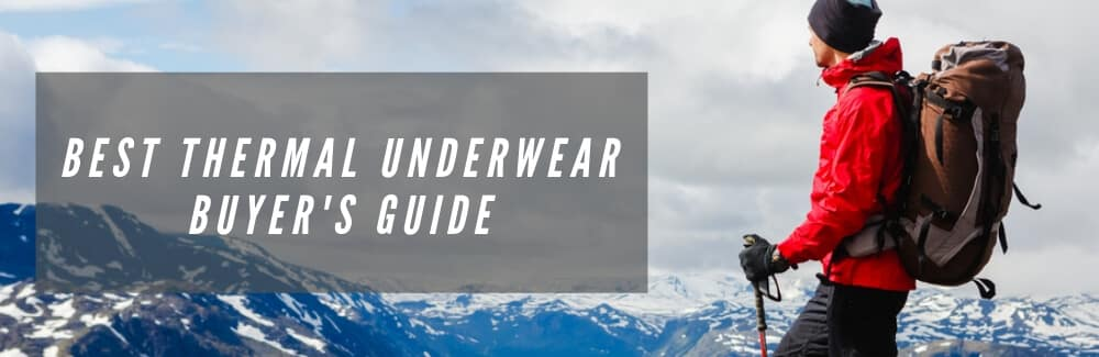 best thermal underwear for men:  buyer's guide