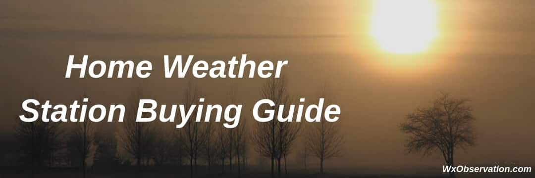 Home Weather Station Buying Guide